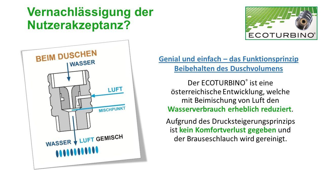 Der ECOTURBINO ® ist eine österreichische Entwicklung, welche mit Beimischung von Luft den Wasserverbrauch erheblich reduziert. Aufgrund des Druckstei