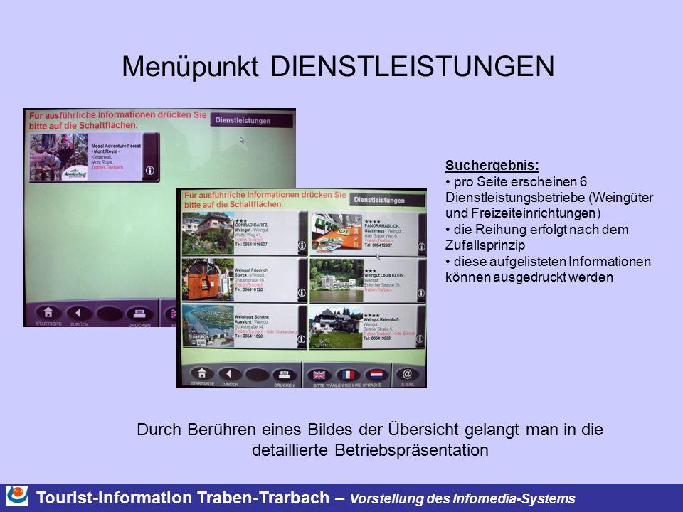 Menüpunkt DIENSTLEISTUNGEN Tourist-Information Traben-Trarbach – Vorstellung des Infomedia-Systems Durch Berühren eines Bildes der Übersicht gelangt m