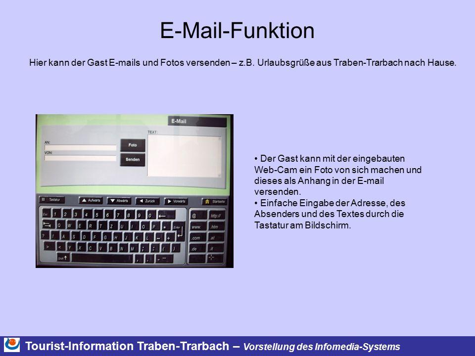 Tourist-Information Traben-Trarbach – Vorstellung des Infomedia-Systems E-Mail-Funktion Hier kann der Gast E-mails und Fotos versenden – z.B. Urlaubsg