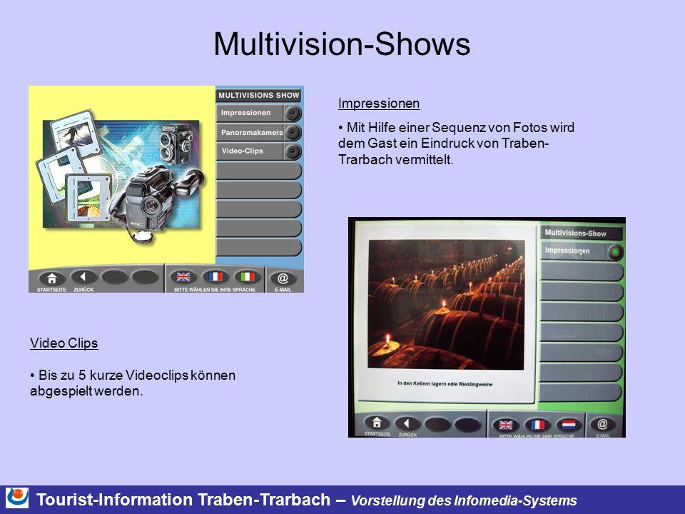 Tourist-Information Traben-Trarbach – Vorstellung des Infomedia-Systems Multivision-Shows Impressionen Mit Hilfe einer Sequenz von Fotos wird dem Gast