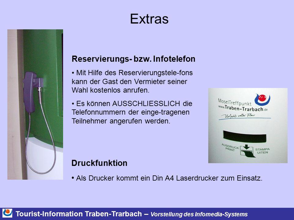Tourist-Information Traben-Trarbach – Vorstellung des Infomedia-Systems Extras Reservierungs- bzw. Infotelefon Mit Hilfe des Reservierungstele-fons ka