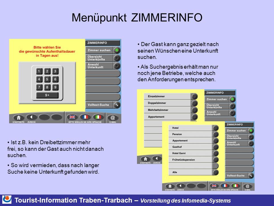 Tourist-Information Traben-Trarbach – Vorstellung des Infomedia-Systems Menüpunkt ZIMMERINFO Der Gast kann ganz gezielt nach seinen Wünschen eine Unte