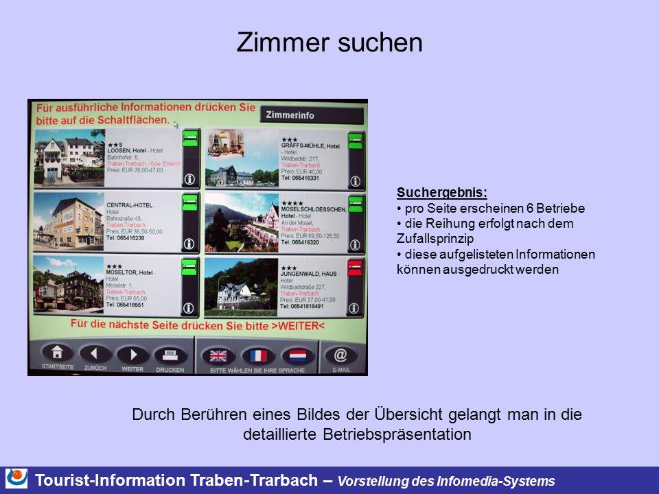Tourist-Information Traben-Trarbach – Vorstellung des Infomedia-Systems Zimmer suchen Durch Berühren eines Bildes der Übersicht gelangt man in die det