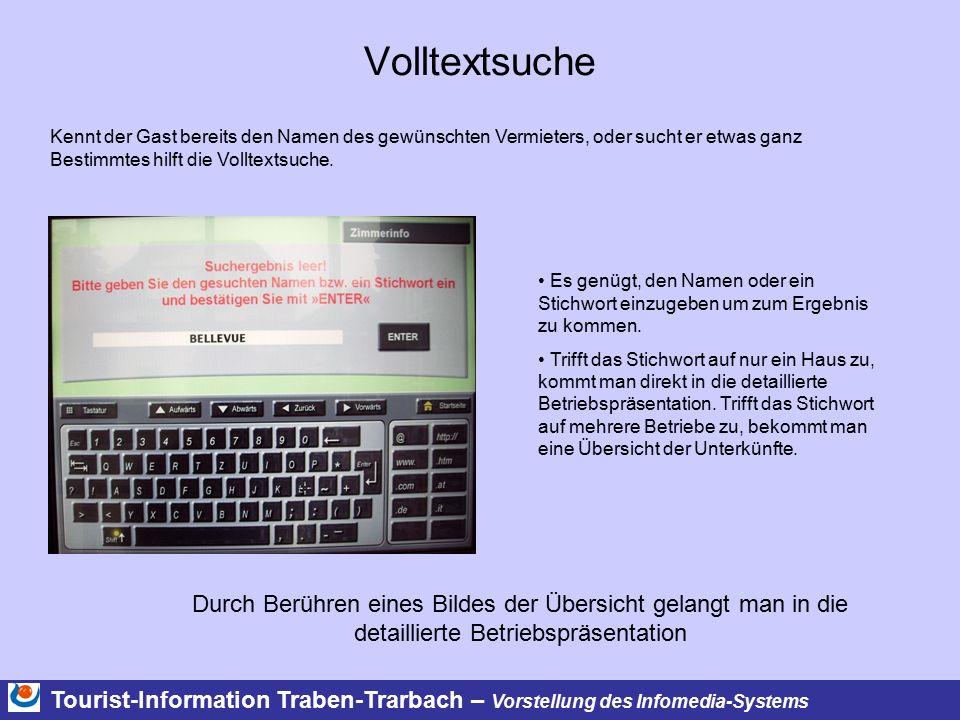 Tourist-Information Traben-Trarbach – Vorstellung des Infomedia-Systems Volltextsuche Durch Berühren eines Bildes der Übersicht gelangt man in die det