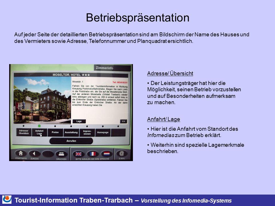Tourist-Information Traben-Trarbach – Vorstellung des Infomedia-Systems Betriebspräsentation Auf jeder Seite der detaillierten Betriebspräsentation sind am Bildschirm der Name des Hauses und des Vermieters sowie Adresse, Telefonnummer und Planquadrat ersichtlich.