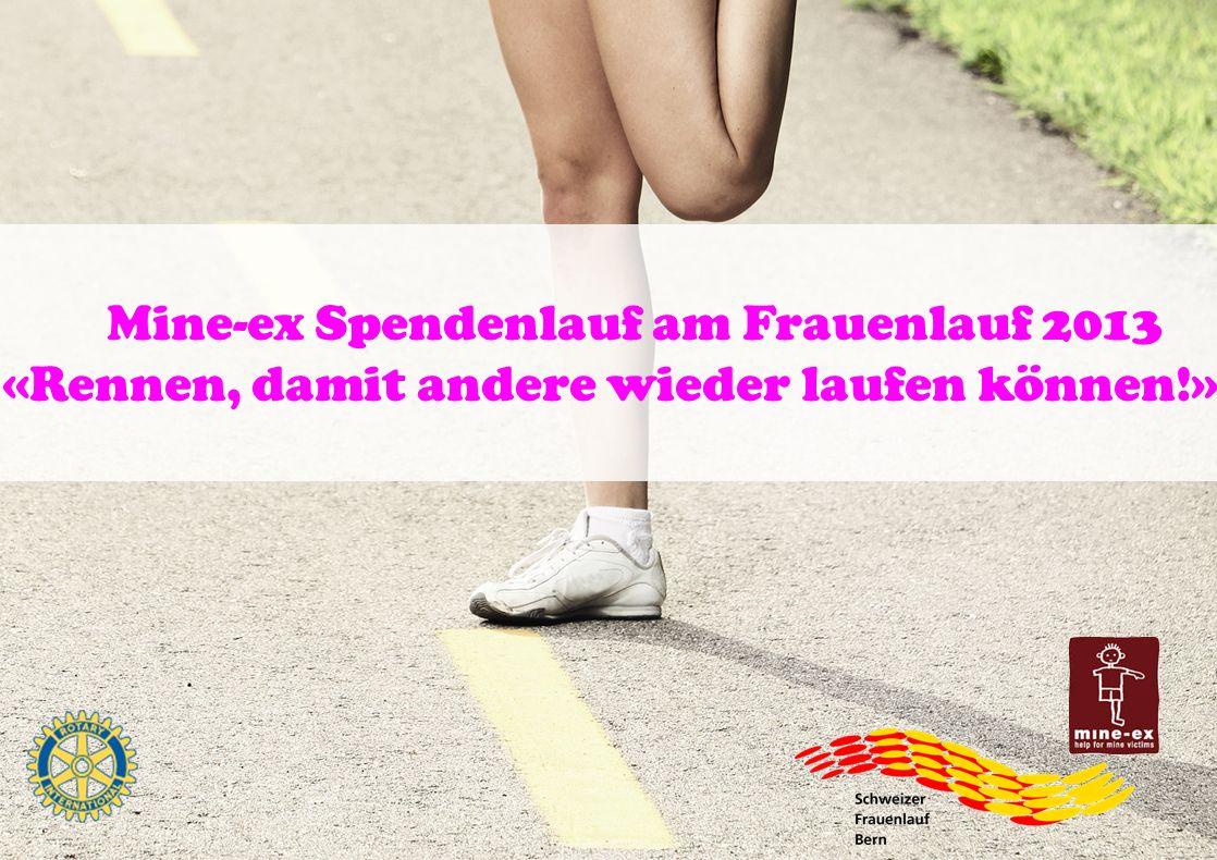 Mine-ex Spendenlauf am Frauenlauf 2013 «Rennen, damit andere wieder laufen können!»