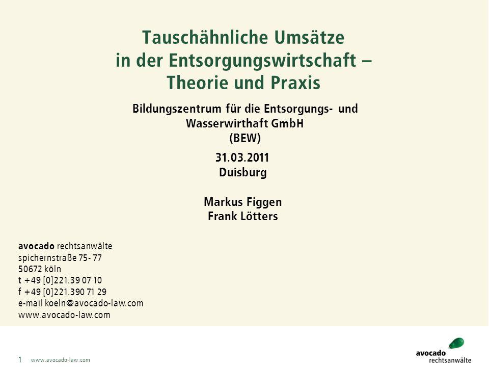 www.avocado-law.com 32 BMF-Schreiben Bemessungsgrundlage -Für die erbrachte Entsorgungsleistung ¼ der Wert des hingegebenen Abfalls.
