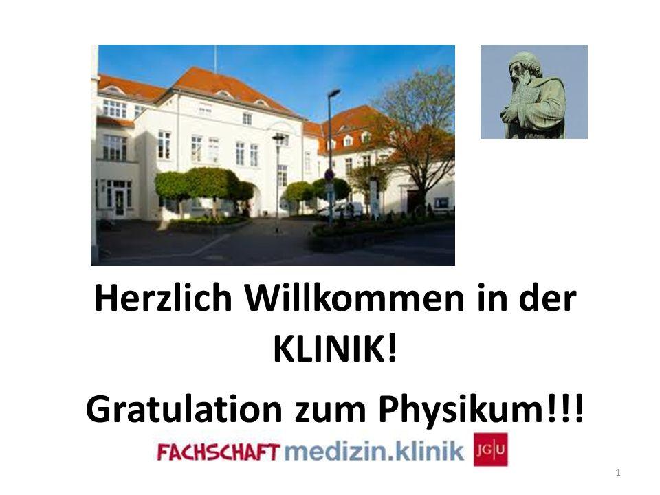 Herzlich Willkommen in der KLINIK! Gratulation zum Physikum!!! 1