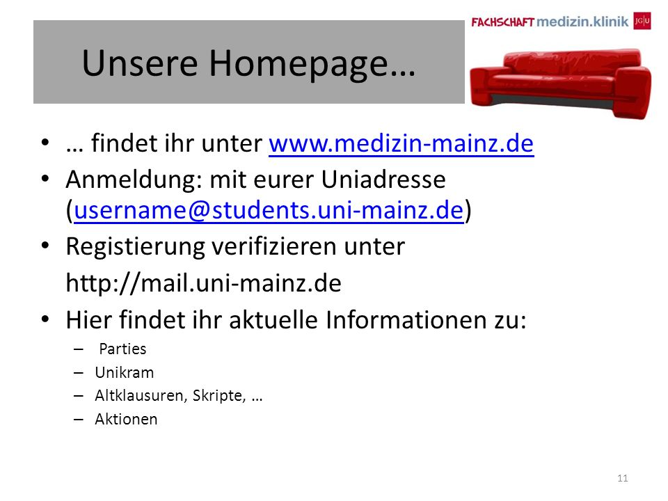 Unsere Homepage… … findet ihr unter www.medizin-mainz.dewww.medizin-mainz.de Anmeldung: mit eurer Uniadresse (username@students.uni-mainz.de)username@students.uni-mainz.de Registierung verifizieren unter http://mail.uni-mainz.de Hier findet ihr aktuelle Informationen zu: – Parties – Unikram – Altklausuren, Skripte, … – Aktionen 11