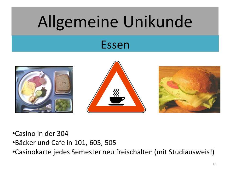 Allgemeine Unikunde Essen Casino in der 304 Bäcker und Cafe in 101, 605, 505 Casinokarte jedes Semester neu freischalten (mit Studiausweis!) 18