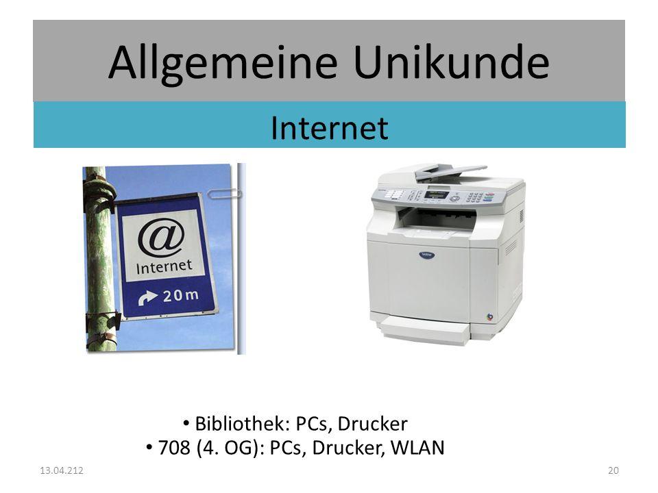 Allgemeine Unikunde Internet Bibliothek: PCs, Drucker 708 (4. OG): PCs, Drucker, WLAN 13.04.21220