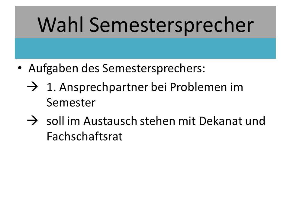 Aufgaben des Semestersprechers:  1.