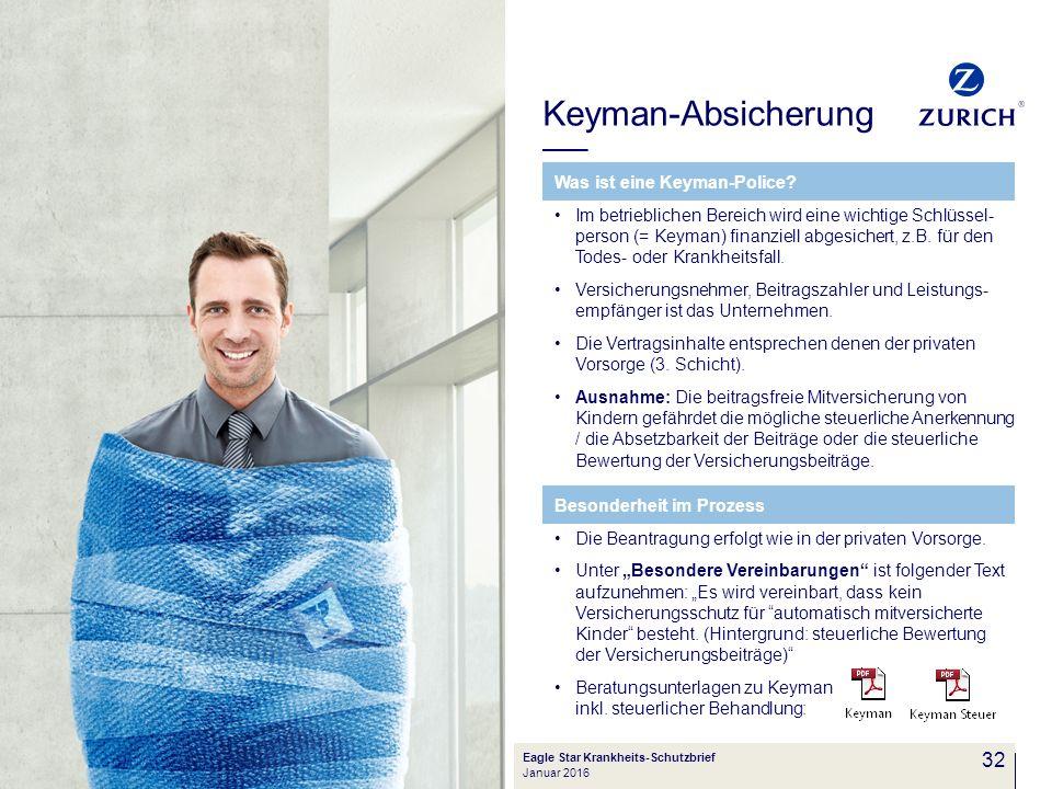 32 Keyman-Absicherung Eagle Star Krankheits-Schutzbrief Januar 2016 32 Was ist eine Keyman-Police? Im betrieblichen Bereich wird eine wichtige Schlüss