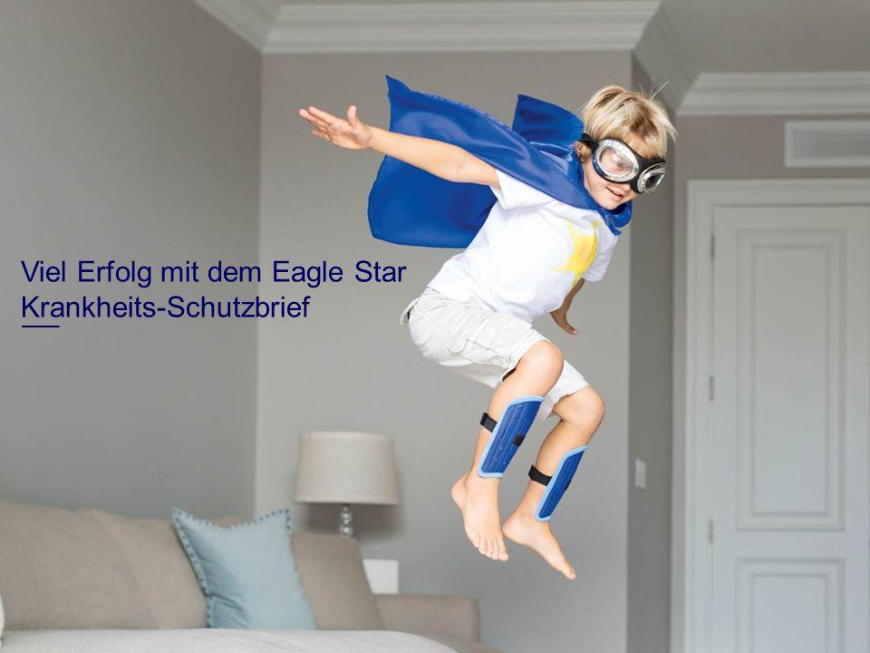 Viel Erfolg mit dem Eagle Star Krankheits-Schutzbrief
