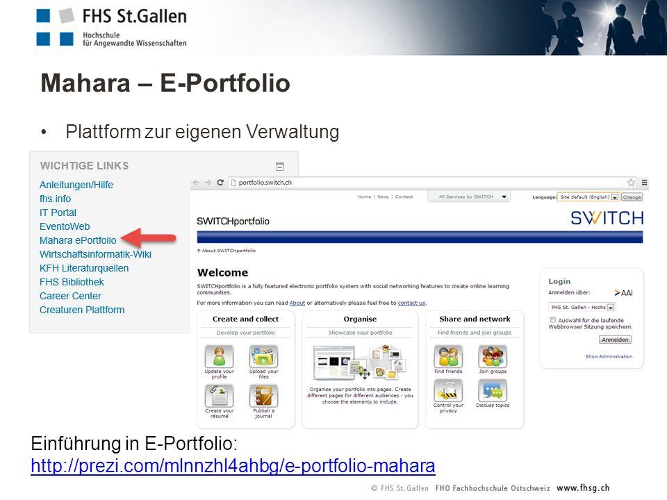 Mahara – E-Portfolio Plattform zur eigenen Verwaltung Einführung in E-Portfolio: http://prezi.com/mlnnzhl4ahbg/e-portfolio-mahara