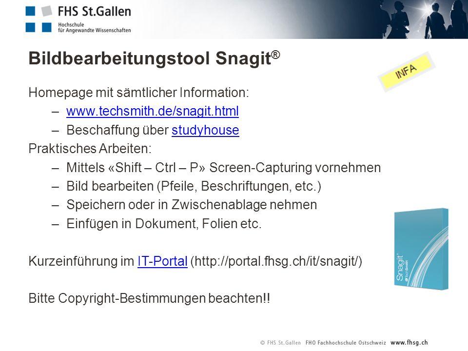 Bildbearbeitungstool Snagit ® Homepage mit sämtlicher Information: –www.techsmith.de/snagit.htmlwww.techsmith.de/snagit.html –Beschaffung über studyho