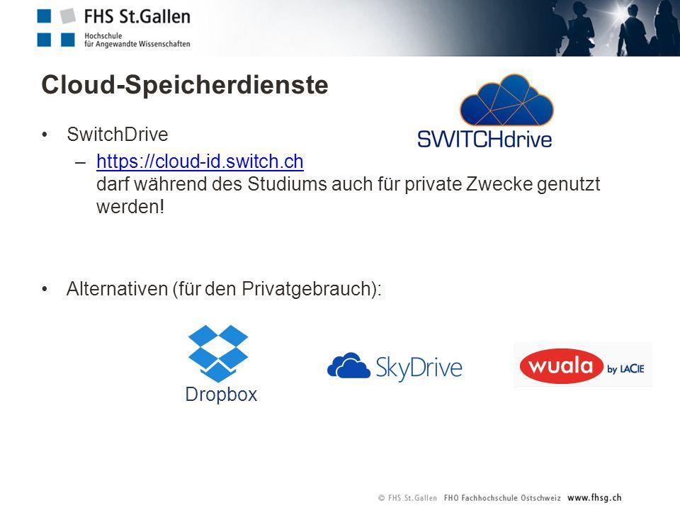 Cloud-Speicherdienste SwitchDrive –https://cloud-id.switch.ch darf während des Studiums auch für private Zwecke genutzt werden!https://cloud-id.switch.ch Alternativen (für den Privatgebrauch): Dropbox