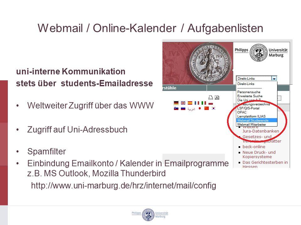 Webmail / Online-Kalender / Aufgabenlisten uni-interne Kommunikation stets über students-Emailadresse Weltweiter Zugriff über das WWW Zugriff auf Uni-
