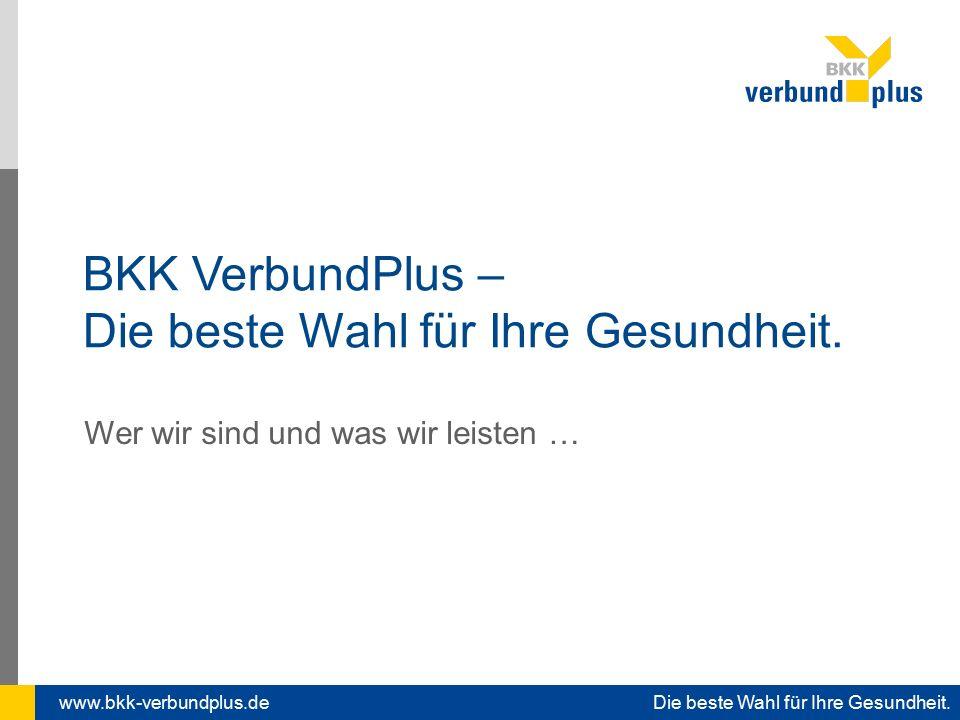 www.bkk-verbundplus.de Die beste Wahl für Ihre Gesundheit.