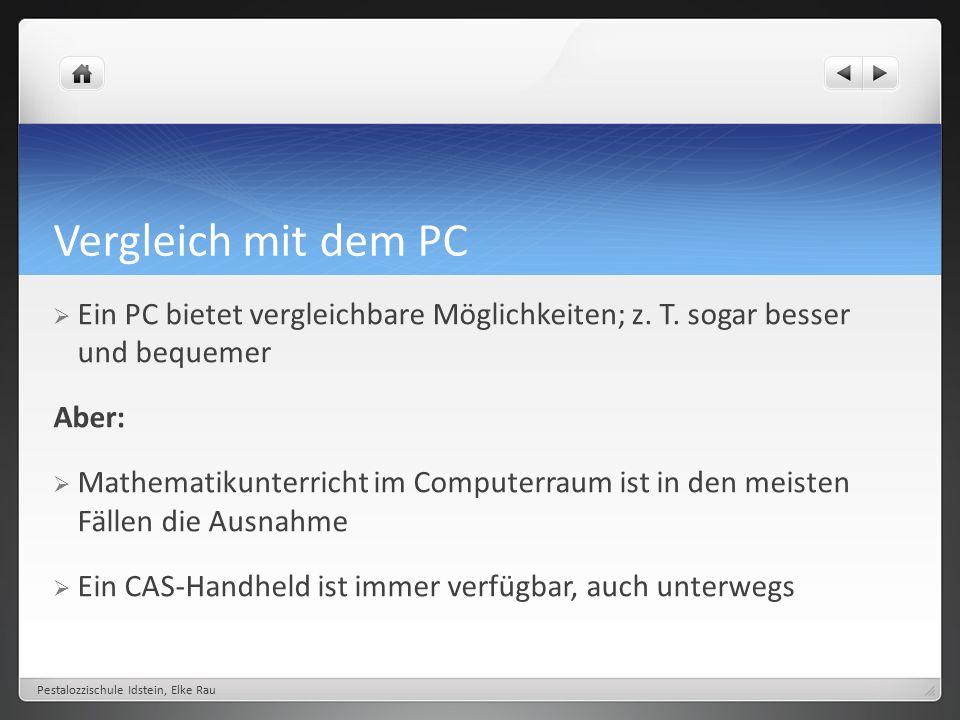 Vergleich mit dem PC  Ein PC bietet vergleichbare Möglichkeiten; z.