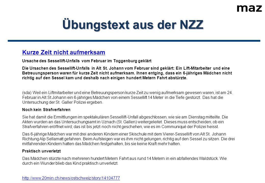 Übungstext aus der NZZ Kurze Zeit nicht aufmerksam Ursache des Sessellift-Unfalls vom Februar im Toggenburg geklärt Die Ursachen des Sessellift-Unfalls in Alt St.