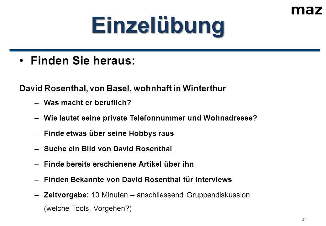 Einzelübung Finden Sie heraus: David Rosenthal, von Basel, wohnhaft in Winterthur –Was macht er beruflich.