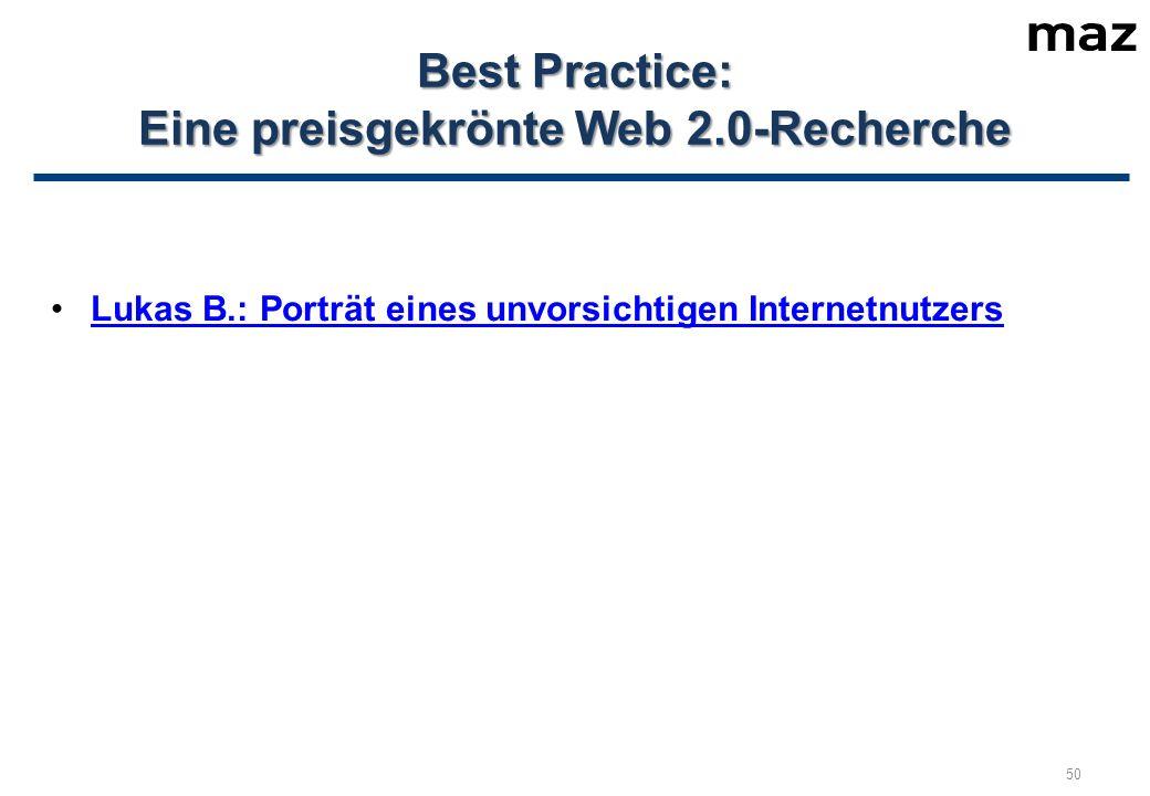 Best Practice: Eine preisgekrönte Web 2.0-Recherche Lukas B.: Porträt eines unvorsichtigen Internetnutzers 50