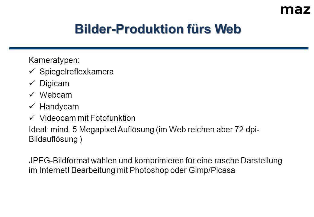 Bilder-Produktion fürs Web Kameratypen: Spiegelreflexkamera Digicam Webcam Handycam Videocam mit Fotofunktion Ideal: mind.