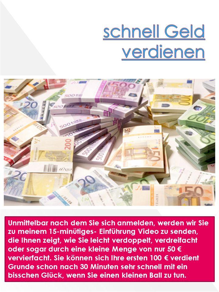 Unmittelbar nach dem Sie sich anmelden, werden wir Sie zu meinem 15-minütiges- Einführung Video zu senden, die Ihnen zeigt, wie Sie leicht verdoppelt, verdreifacht oder sogar durch eine kleine Menge von nur 50 € vervierfacht.