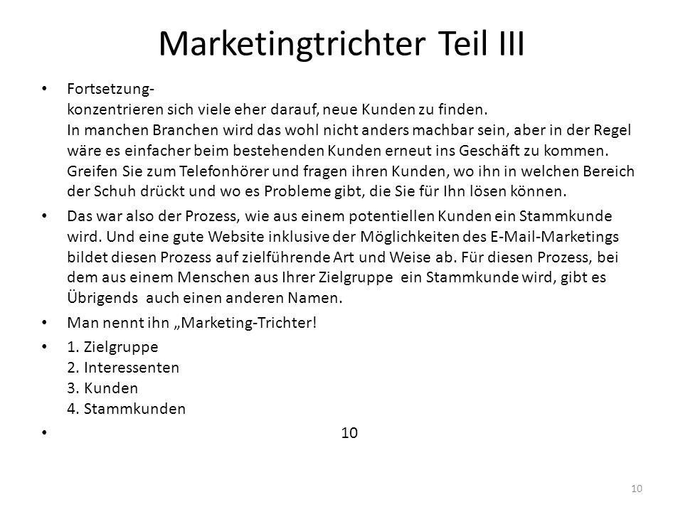 Marketingtrichter Teil III Fortsetzung- konzentrieren sich viele eher darauf, neue Kunden zu finden. In manchen Branchen wird das wohl nicht anders ma