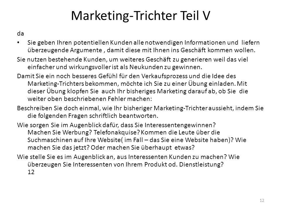 Marketing-Trichter Teil V da Sie geben Ihren potentiellen Kunden alle notwendigen Informationen und liefern überzeugende Argumente, damit diese mit Ih