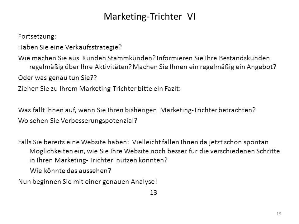 Marketing-Trichter VI Fortsetzung: Haben Sie eine Verkaufsstrategie? Wie machen Sie aus Kunden Stammkunden? Informieren Sie Ihre Bestandskunden regelm