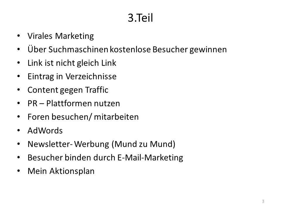 3.Teil Virales Marketing Über Suchmaschinen kostenlose Besucher gewinnen Link ist nicht gleich Link Eintrag in Verzeichnisse Content gegen Traffic PR