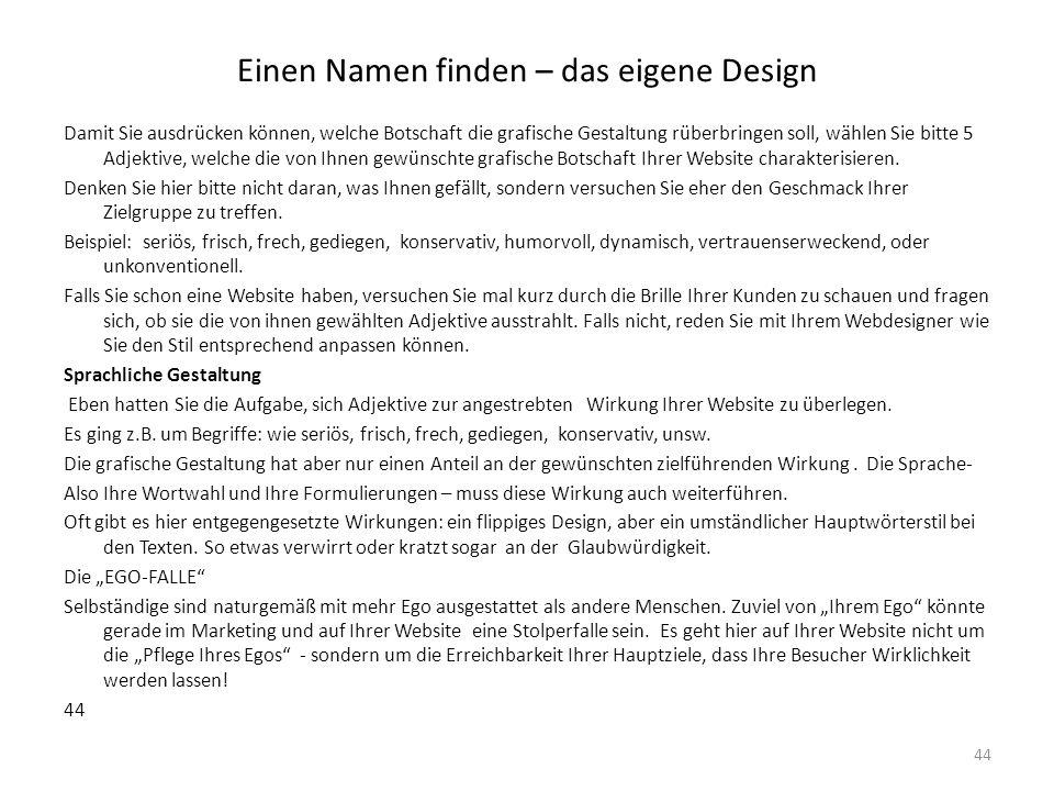 Einen Namen finden – das eigene Design Damit Sie ausdrücken können, welche Botschaft die grafische Gestaltung rüberbringen soll, wählen Sie bitte 5 Ad