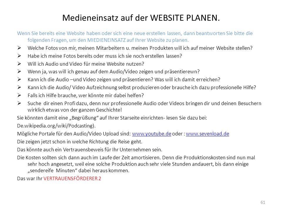 Medieneinsatz auf der WEBSITE PLANEN. Wenn Sie bereits eine Website haben oder sich eine neue erstellen lassen, dann beantworten Sie bitte die folgend