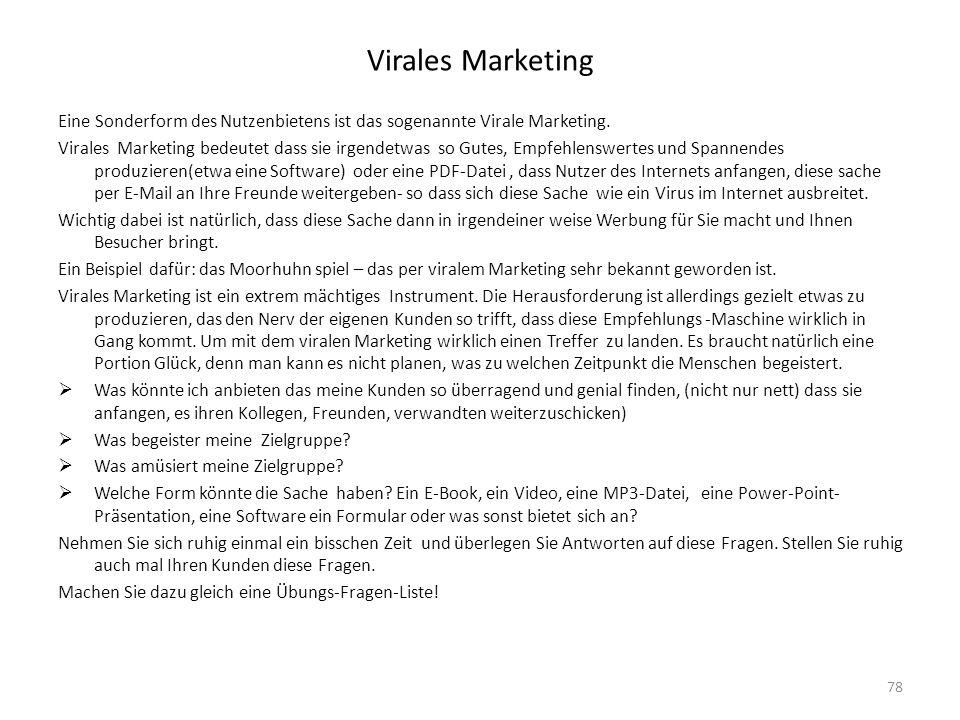 Virales Marketing Eine Sonderform des Nutzenbietens ist das sogenannte Virale Marketing. Virales Marketing bedeutet dass sie irgendetwas so Gutes, Emp