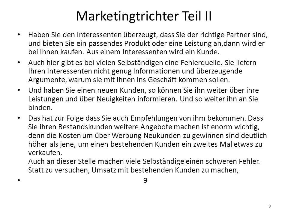 Marketingtrichter Teil II Haben Sie den Interessenten überzeugt, dass Sie der richtige Partner sind, und bieten Sie ein passendes Produkt oder eine Le