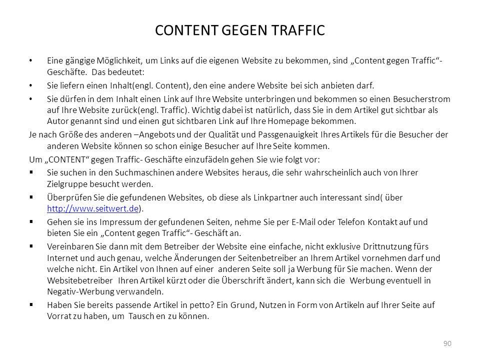"""CONTENT GEGEN TRAFFIC Eine gängige Möglichkeit, um Links auf die eigenen Website zu bekommen, sind """"Content gegen Traffic""""- Geschäfte. Das bedeutet: S"""