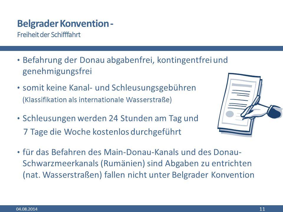 Belgrader Konvention - Freiheit der Schifffahrt Befahrung der Donau abgabenfrei, kontingentfrei und genehmigungsfrei somit keine Kanal- und Schleusung