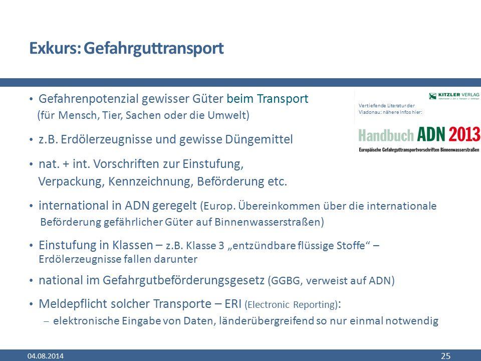 Exkurs: Gefahrguttransport Gefahrenpotenzial gewisser Güter beim Transport (für Mensch, Tier, Sachen oder die Umwelt) z.B. Erdölerzeugnisse und gewiss