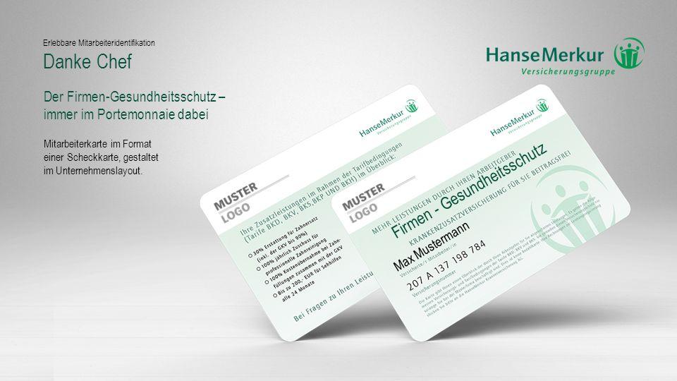 Der Firmen-Gesundheitsschutz – immer im Portemonnaie dabei Mitarbeiterkarte im Format einer Scheckkarte, gestaltet im Unternehmenslayout. Firmen - Ges