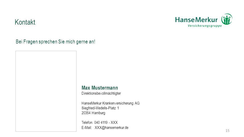 Kontakt Bei Fragen sprechen Sie mich gerne an! Max Mustermann Direktionsbevollmächtigter HanseMerkur Krankenversicherung AG Siegfried-Wedells-Platz 1
