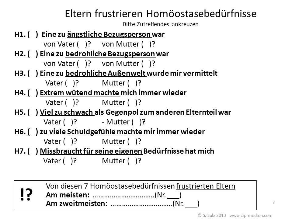 Eltern frustrieren Autonomiebedürfnisse Bitte Zutreffendes ankreuzen 8. ( ) Mir fehlte das Selbstmachen dürfen, das Selbstkönnen dürfen von Vater ( )?