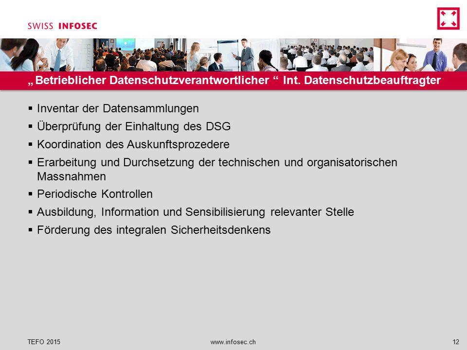 """""""Betrieblicher Datenschutzverantwortlicher """" Int. Datenschutzbeauftragter  Inventar der Datensammlungen  Überprüfung der Einhaltung des DSG  Koordi"""