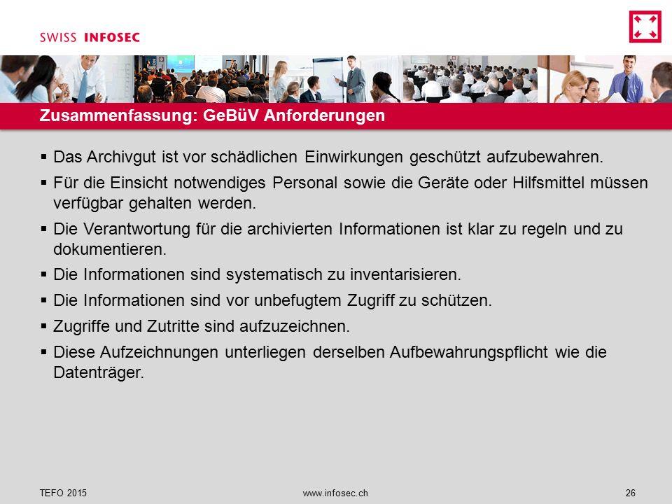 Zusammenfassung: GeBüV Anforderungen  Das Archivgut ist vor schädlichen Einwirkungen geschützt aufzubewahren.  Für die Einsicht notwendiges Personal
