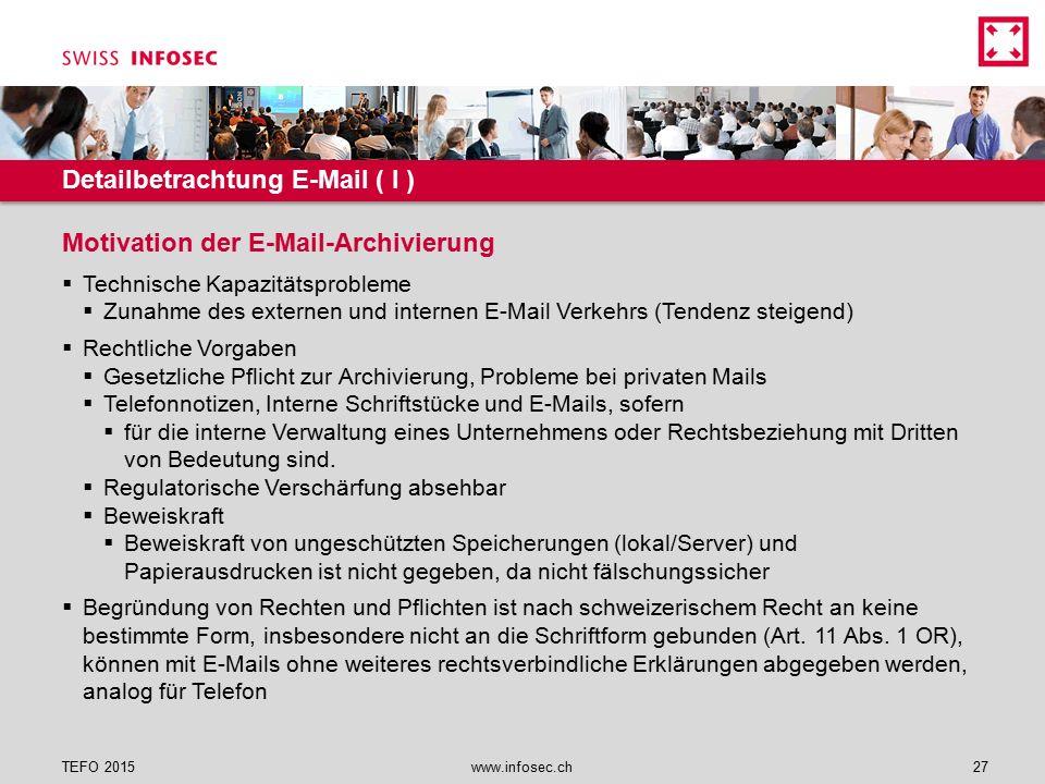 Detailbetrachtung E-Mail ( I )  Technische Kapazitätsprobleme  Zunahme des externen und internen E-Mail Verkehrs (Tendenz steigend)  Rechtliche Vor