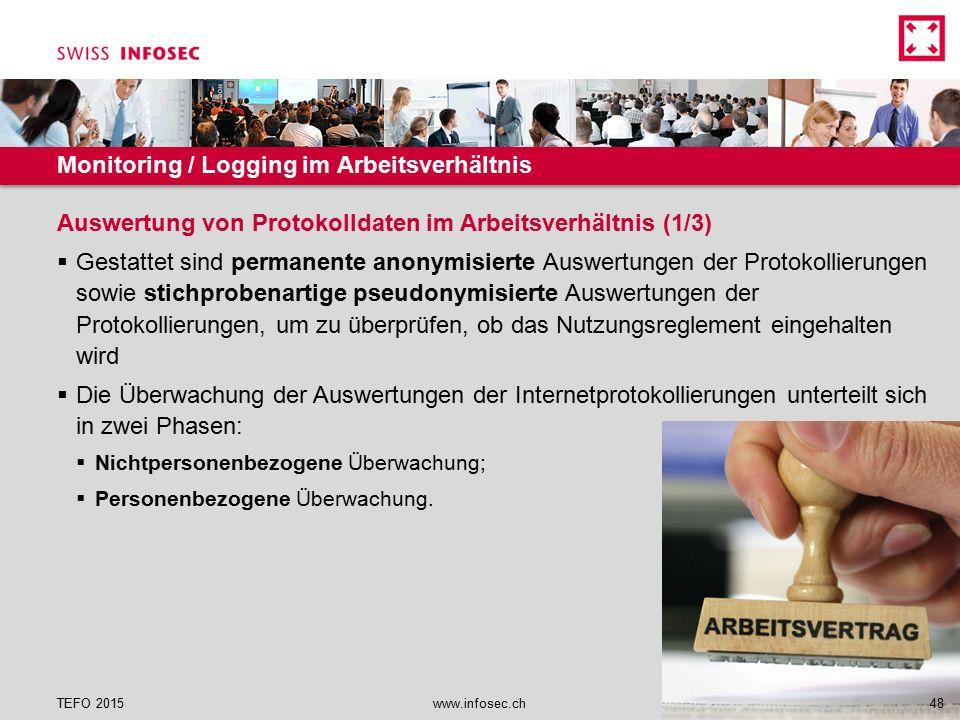 Monitoring / Logging im Arbeitsverhältnis  Gestattet sind permanente anonymisierte Auswertungen der Protokollierungen sowie stichprobenartige pseudon