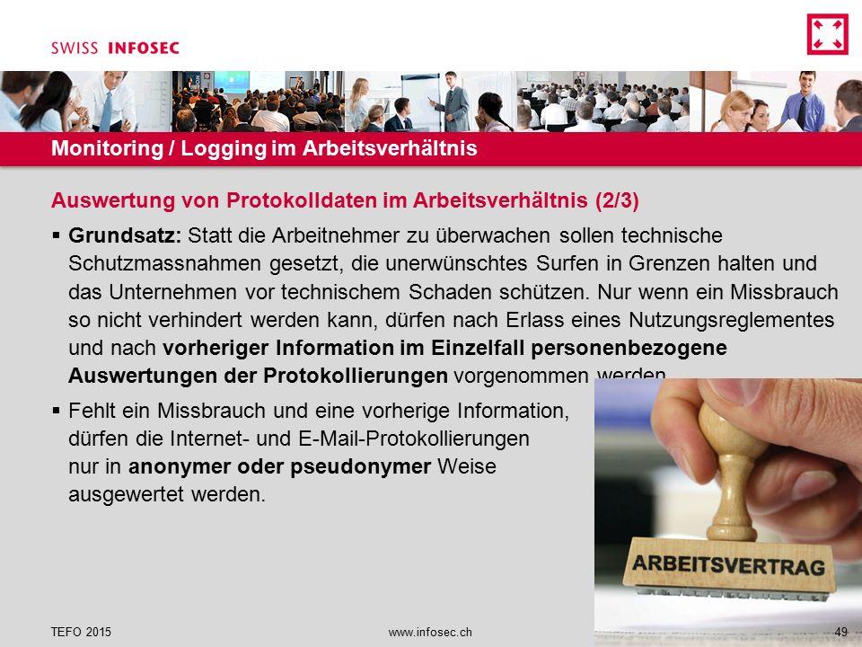 Monitoring / Logging im Arbeitsverhältnis  Grundsatz: Statt die Arbeitnehmer zu überwachen sollen technische Schutzmassnahmen gesetzt, die unerwünsch