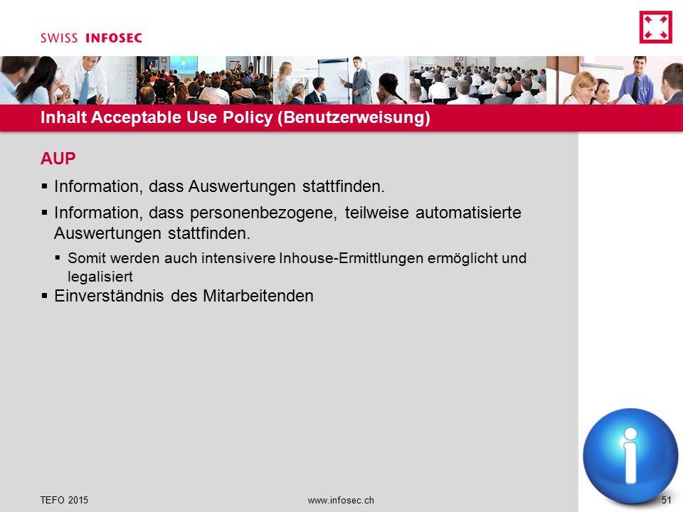 Inhalt Acceptable Use Policy (Benutzerweisung)  Information, dass Auswertungen stattfinden.  Information, dass personenbezogene, teilweise automatis