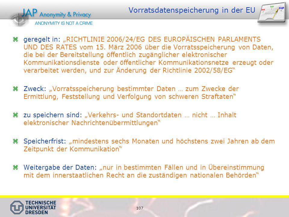 """107 Vorratsdatenspeicherung in der EU  geregelt in: """"RICHTLINIE 2006/24/EG DES EUROPÄISCHEN PARLAMENTS UND DES RATES vom 15."""